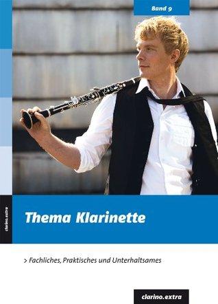 Thema Klarinette: Fachliches, Praktisches und Unterhaltsames (clarino.extra 9)