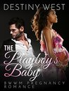 The Playboy's Baby by Destiny West