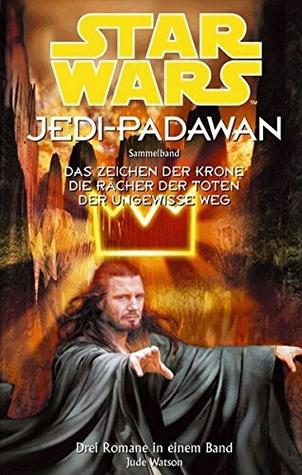 Star Wars: Jedi-Padawan, Sammelband 2 (Star Wars: Jedi-Padawan, #4-6)