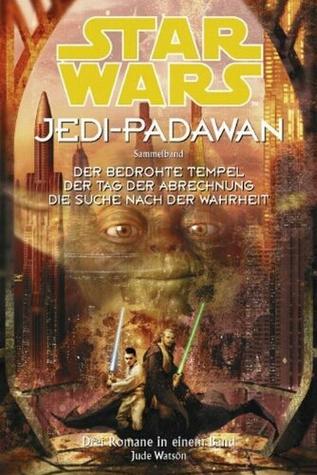 Star Wars: Jedi-Padawan, Sammelband 3 (Star Wars: Jedi-Padawan, #7-9)