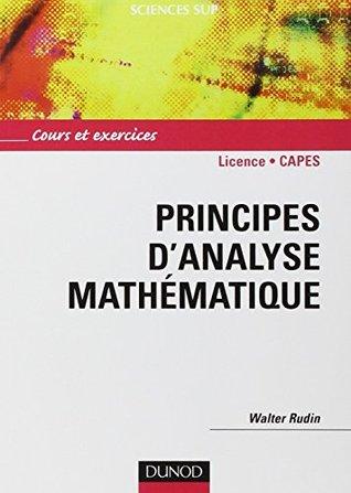 Principes d'Analyse Mathematique: Cours et Exercices