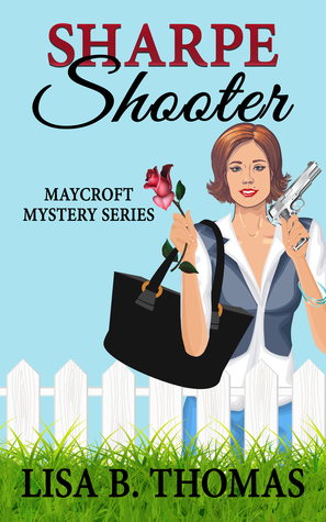 Sharpe Shooter (Maycroft Mystery #1)