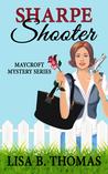 Sharpe Shooter (Maycroft Mystery #1)