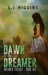 Dawn of the Dreamer by L.J. Higgins