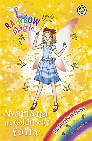 Mariana the Goldilocks Fairy (Rainbow Magic, #162)