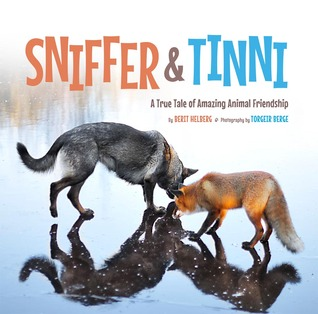 Sniffer  Tinni: A True Tale of Amazing Animal Friendship