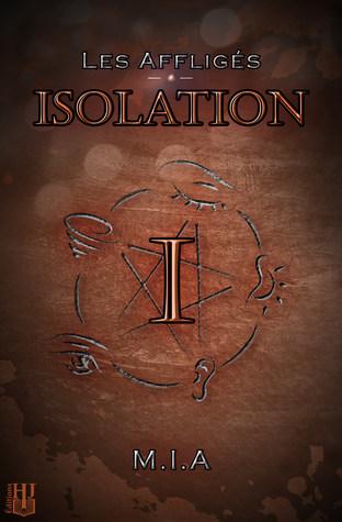 Les Affligés: Volume 1 : Isolation