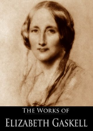 The Works of Elizabeth Gaskell: Ruth, Mr. Harrison's Confessions, The Poor Clare, My Lady Ludlow, Lois the Witch, A Dark Night's Work and More (13 Books With Active Table of Contents)