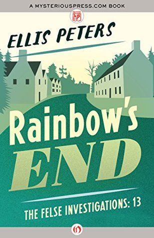 book cover: Rainbow's End (Felse Investigations #13) by Ellis Peters