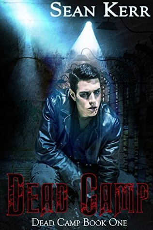Flashback Friday Review: Dead Camp by Sean Kerr