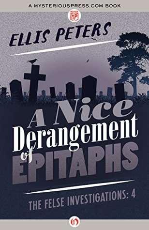 book cover: A Nice Derangement of Epitaphs (Felse Investigations #4) by Ellis Peters