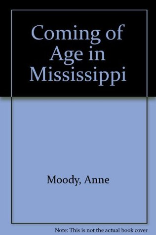 Ebook Coming of Age in Mississippi by Anne Moody DOC!