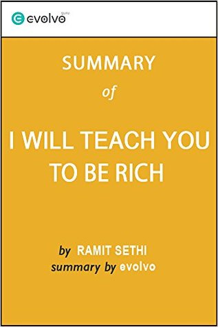 I Will Teach You to Be Rich: Summary of the Key Ideas - Original Book by Ramit Sethi