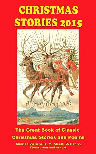 Christmas Stories 2015: The Great Book of Classic Christmas Stories and Poems (Santa Dashing Through the Snow)