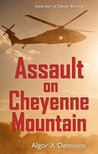Assault on Cheyenne Mountain (Denver Burning Book 4)