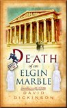 Death of an Elgin Marble (A Lord Francis Powerscourt Mystery)
