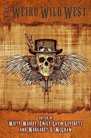 The Weird Wild West (The Weird and Wild Series)