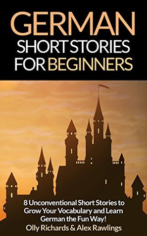 german-short-stories-for-beginners-8-unconventional-short-stories-to-grow-your-vocabulary-and-learn-german-the-fun-way