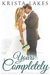 Yours Completely (Billionaires and Brides #1)