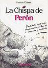La chispa de Perón. El arte de la política en setenta relatos con humor, sarcasmo y sentencia.