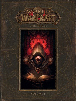 World of Warcraft: Chronicle Volume 1(World of Warcraft: Chronicle 1)