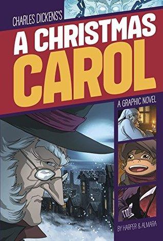Charles Dickens' A Christmas Carol: A Graphic Novel