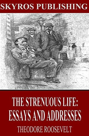 strenuous life by theodore roosevelt