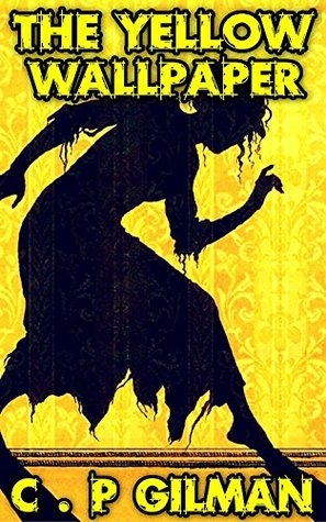The Yellow Wallpaper By Charlotte Perkins Gilman By