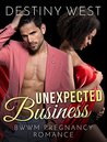 Unexpected Business by Destiny West