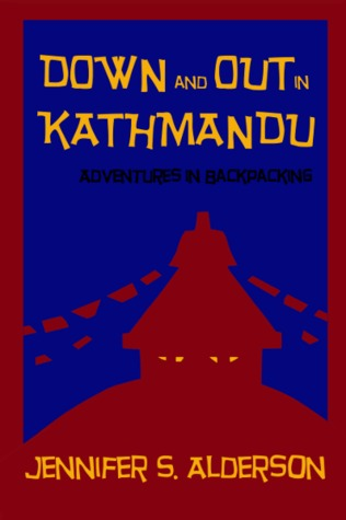 Down and Out in Kathmandu by Jennifer S. Alderson