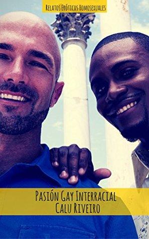 Pasión Gay Interracial: Sexo Salvaje Para los Amantes del Placer Carnal (Pasiones Incontrolables nº 2)