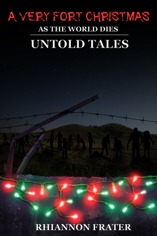 A Very Fort Christmas (As The World Dies Untold Tales #5)