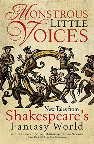 Monstrous little voices: New tales from Shakespeare's Fantasy World Book Cover