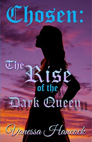 Chosen, The Rise of the Dark Queen