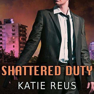 Ebook Shattered Duty by Katie Reus TXT!