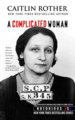 A Complicated Woman (Notorious USA: South Carolina)