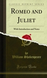 Download The Tragedy of Romeo and Juliet: Introduction and Notes by Henry Norman Hudson,