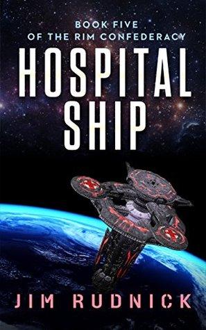 Hospital Ship (The Rim Confederacy #5) - Jim Rudnick