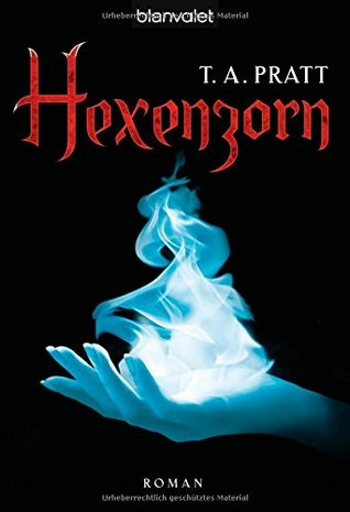 Ebook Hexenzorn by T.A. Pratt DOC!