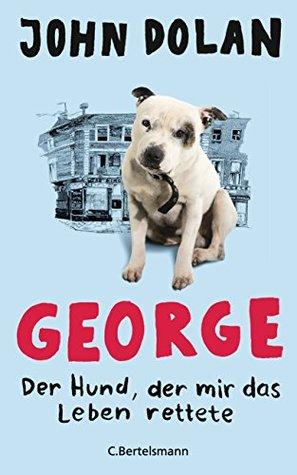 george-der-hund-der-mir-das-leben-rettete