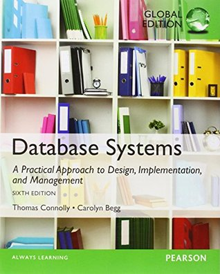 Database Systems: A Practical Approach to Design, Implementation, and Management: Global Edition