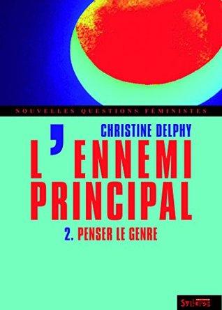 L'ennemi principal - tome 2: Penser le genre (Nouvelles Questions Féministes)