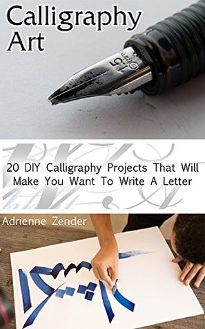 Calligraphy Art: 20 DIY Calligraphy Projects That Will Make You Want To Write A Letter: