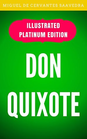 Don Quixote: Illustrated Platinum Edition (Free Audiobook Included)