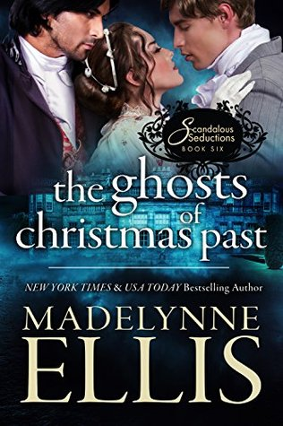 The Ghosts of Christmas Past (Scandalous Seductions, #6)