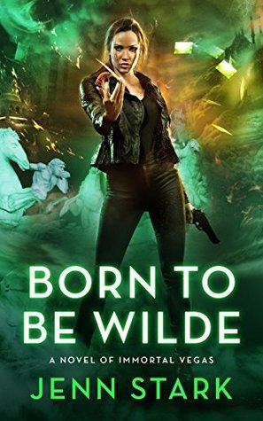 Born To Be Wilde (Immortal Vegas, #3)