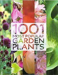 1001 Garden Plants and Flowers: Tips and Ideas For Garden Lovers