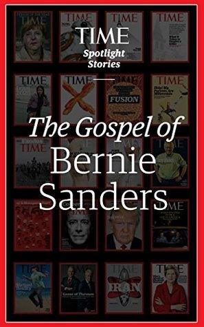 The Gospel of Bernie Sanders