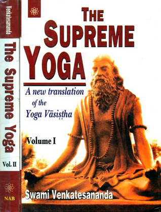 The Supreme Yoga: A New Translation Of The Yoga Vasistha (2 Volumes)
