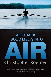 All That Is Solid Melts Into Air (The Lives of Remy and Michael, #2)
